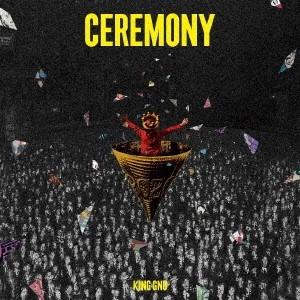 King Gnu「CEREMONY」<初回生産限定盤>